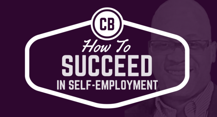 How To Succeed In Self-Employment